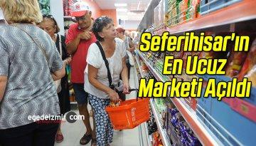 Seferihisar'ın En Ucuz Marketi Açıldı