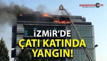 İzmir'de Bir Firmaya Ait Binanın Çatısında Yangın Çıktı