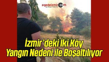 İzmir'de İki Köy Yangın Nedeni ile Boşaltılıyor