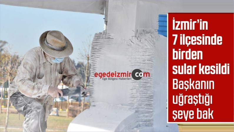 İzmir'in 7 İlçesinde Su Kesintisi