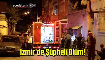 İzmir'de Bir Kişi Bıçaklanarak Ölmüş Halde Bulundu