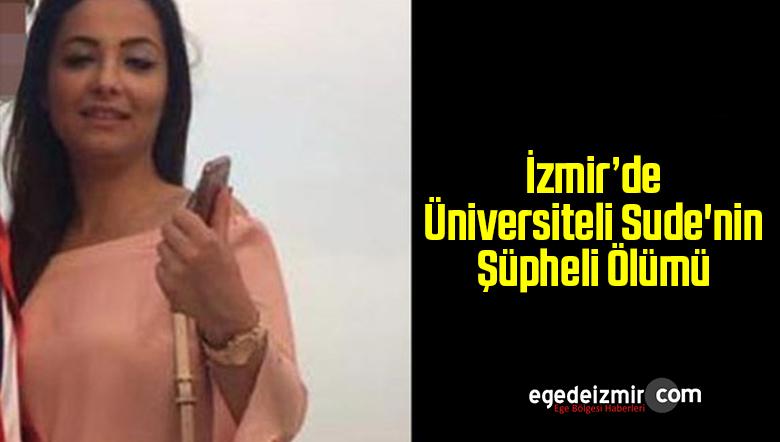 Üniversiteli Sude'nin Şüpheli Ölümü