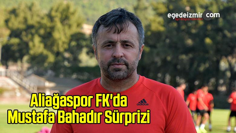 Aliağaspor FK'da Mustafa Bahadır Sürprizi