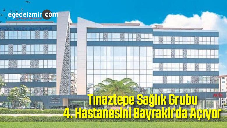Tınaztepe Sağlık Grubu 4. Hastanesini Bayraklı'da Açıyor