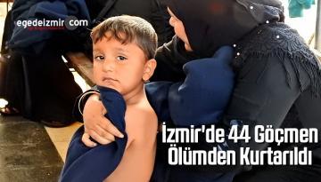 İzmir'de 44 Göçmen Ölümden Kurtarıldı
