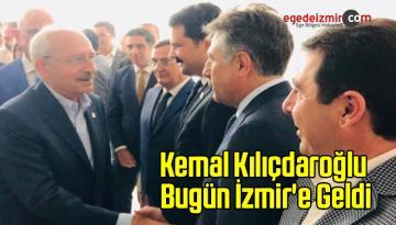 Kemal Kılıçdaroğlu Bugün İzmir'e Geldi