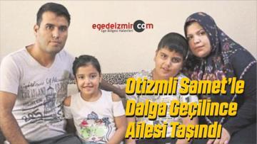Otizmli Samet'le Dalga Geçilince Ailesi Taşındı