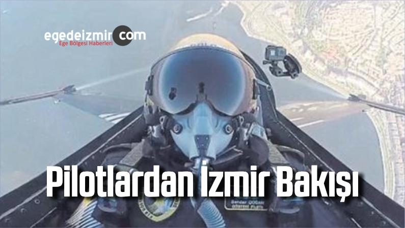 Pilotlardan İzmir Bakışı