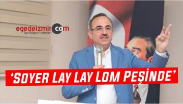 'Soyer Lay Lay Lom Peşinde'