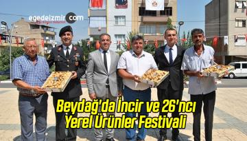 Beydağ'da İncir ve 26'ncı Yerel Ürünler Festivali