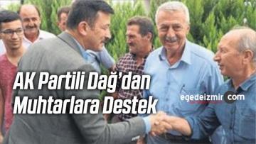 AK Partili Dağ'dan Muhtarlara Destek