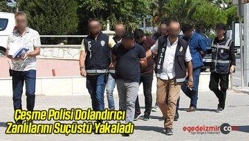 Çeşme Polisi Dolandırıcı Zanlılarını Suçüstü Yakaladı