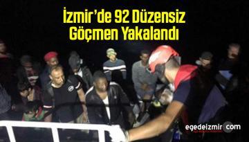 İzmir'de 92 Düzensiz Göçmen Yakalandı