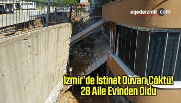 İzmir'de istinat Duvarı Çöktü! 28 Aile Evinden Oldu
