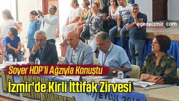 İzmir'de Kirli İttifak Zirvesi