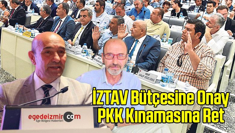 İZTAV Bütçesine Onay PKK Kınamasına Ret