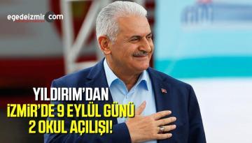 Binali Yıldırım 9 Eylül Pazartesi Günü İzmir'e Gelecek