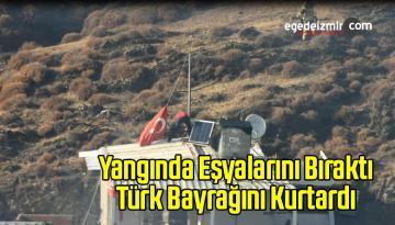 Yangında Eşyalarını Bıraktı Türk Bayrağını Kurtardı