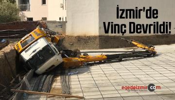İzmir'de Vinç Devrildi: 1 Kişi Yaralandı