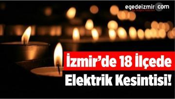 İzmir'de 18 İlçede Elektrik Kesintisi!