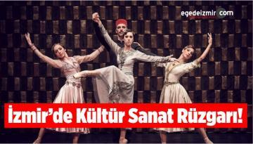İzmir'de Kültür Sanat Rüzgarı!