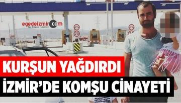 İzmir'de Komşu Cinayeti! Komşusuna Kurşun Yağdırdı