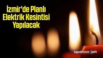 İzmir'de Planlı Elektrik Kesintisi Yapılacak