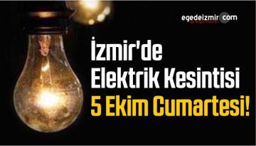 İzmir'de Elektrik Kesintisi 5 Ekim Cumartesi!