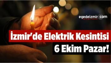 İzmir'de Elektrik Kesintisi 6 Ekim Pazar!