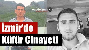 İzmir'in Menderes İlçesinde Küfür Cinayeti