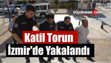 Katil Torun İzmir'de Yakalandı