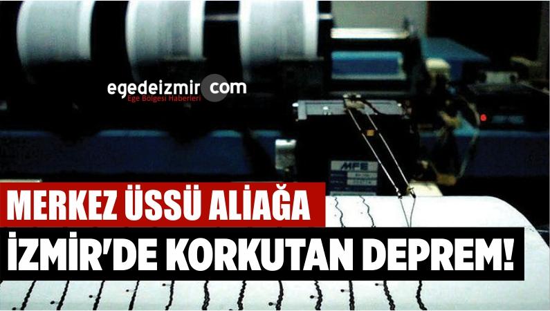 İzmir Aliağa'da Korkutan Deprem! Son Depremler…