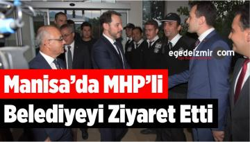 Bakan Albayrak Manisa'da MHP'li Belediyeyi Ziyaret Etti