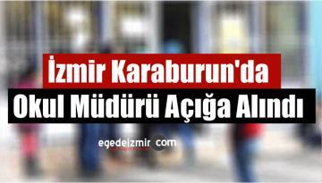 İzmir Karaburun'da Okul Müdürü Açığa Alındı