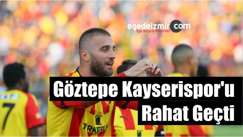 Göztepe Kayserispor'u Rahat Geçti