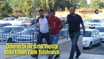 Ödemiş'te Hırsızlık Yaptığı İddia Edilen Zanlı Tutuklandı