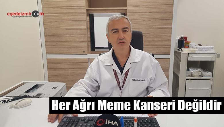 Op. Dr. Emin Engin Ovalıoğlu:Her Ağrı Meme Kanseri Değildir