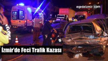 İzmir'de Feci Trafik Kazası: 1 Ölü 5 Yaralı