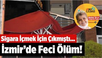 İzmir Karşıyaka'da Feci Ölüm! Sigara İçmek İçin Çıkmıştı…
