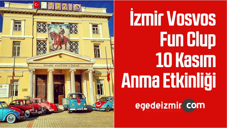 İzmir Vosvos Fun Clup 10 Kasım Etkinliği