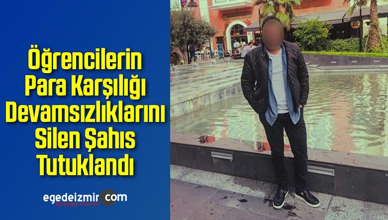 Öğrencilerin Para Karşılığı Devamsızlıklarını Silen Şahıs Tutuklandı