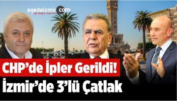 CHP'de İpler Gerildi! İzmir'de 3'lü Çatlak