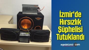 İzmir'de Hırsızlık Şüphelisi Tutuklandı