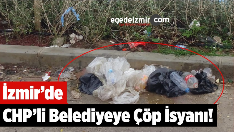 İzmir'de CHP'li Karşıyaka Belediyesine Çöp İsyanı!
