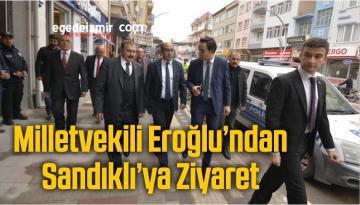 Milletvekili Eroğlu'ndan Sandıklı'ya Ziyaret