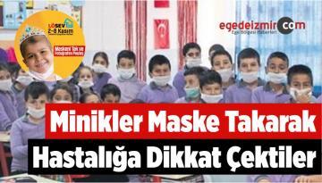 Minikler Maske Takarak Hastalığa Dikkat Çektiler