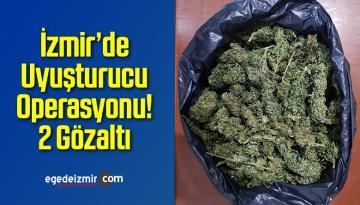 İzmir'de Uyuşturucu Operasyonu! 2 Gözaltı
