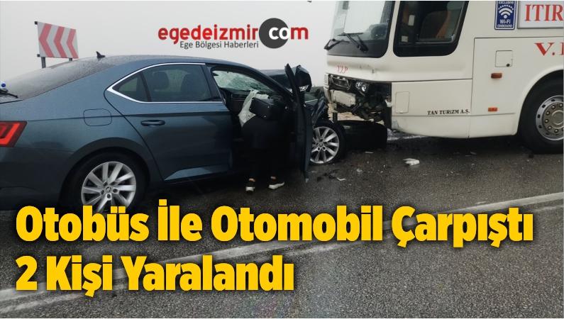 Otobüs İle Otomobil Çarpıştı 2 Kişi Yaralandı