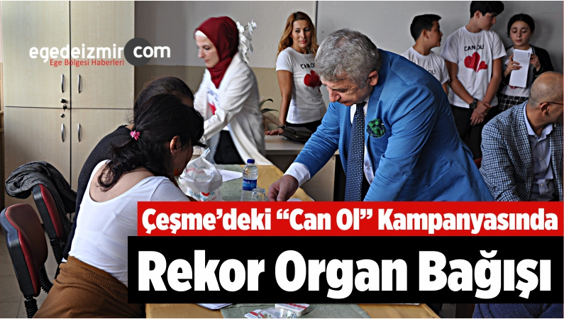 """Çeşme'deki """"Can Ol"""" Kampanyasında Rekor Organ Bağışı"""