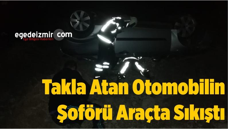 Takla Atan Otomobilin Şoförü Araçta Sıkıştı